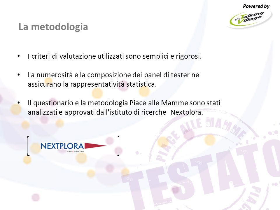 La metodologia I criteri di valutazione utilizzati sono semplici e rigorosi.
