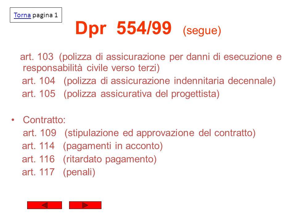 Dpr 554/99 (segue) art. 103 (polizza di assicurazione per danni di esecuzione e responsabilità civile verso terzi) art. 104 (polizza di assicurazione