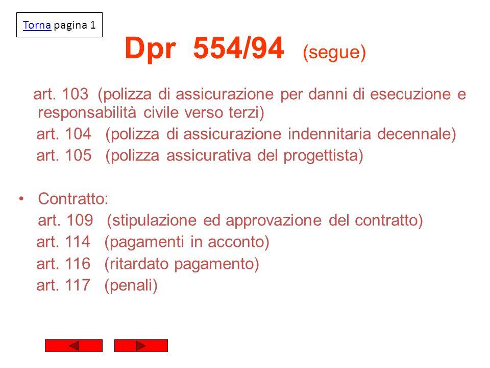 Dpr 554/94 (segue) art. 103 (polizza di assicurazione per danni di esecuzione e responsabilità civile verso terzi) art. 104 (polizza di assicurazione