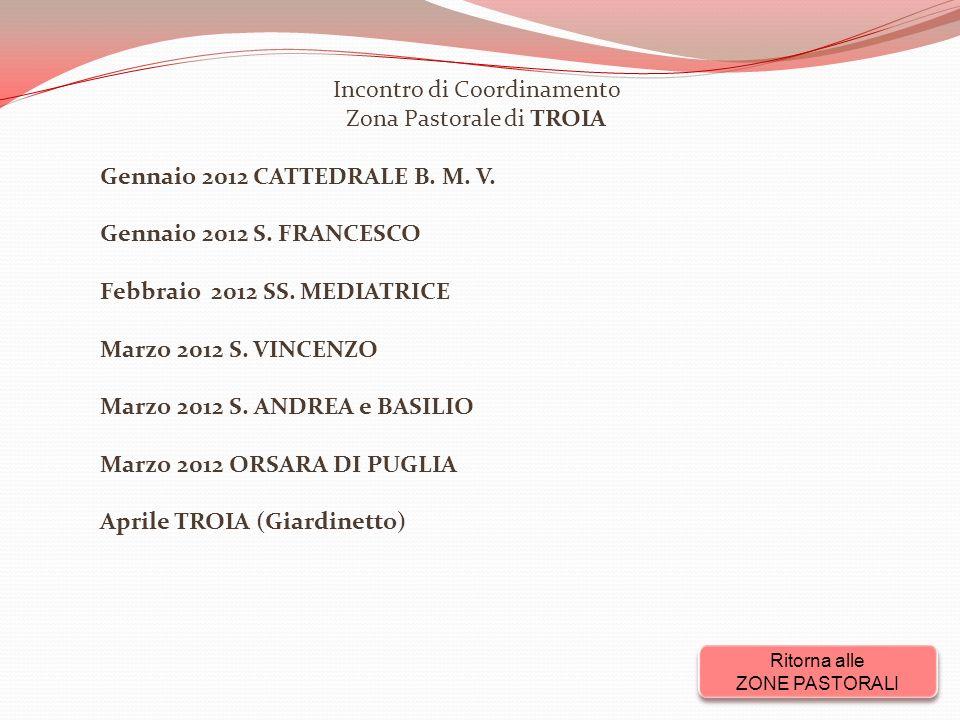 Incontro di Coordinamento Zona Pastorale di TROIA Gennaio 2012 CATTEDRALE B.