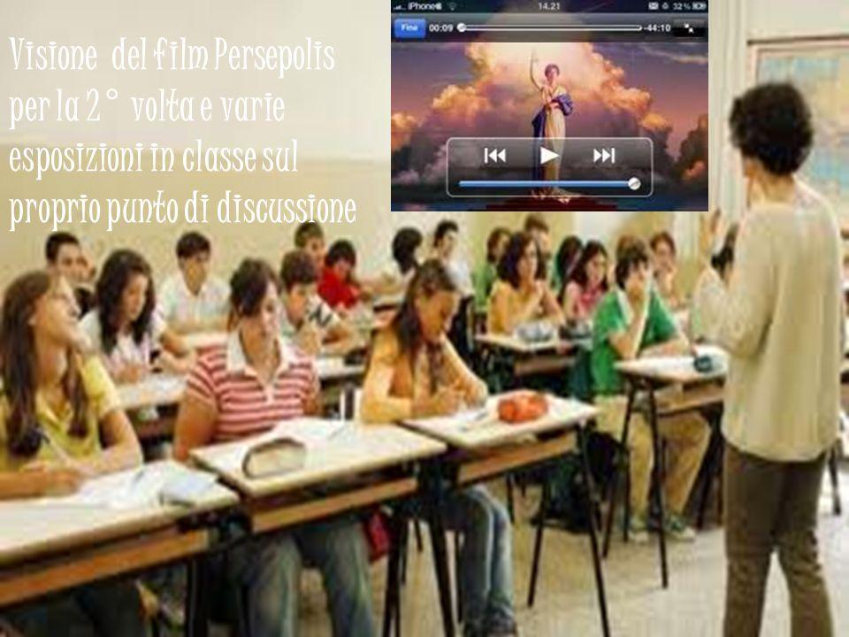 Esposizioni in classe per preperarci alla serata Visione del film Persepolis per la 2° volta e varie esposizioni in classe sul proprio punto di discus