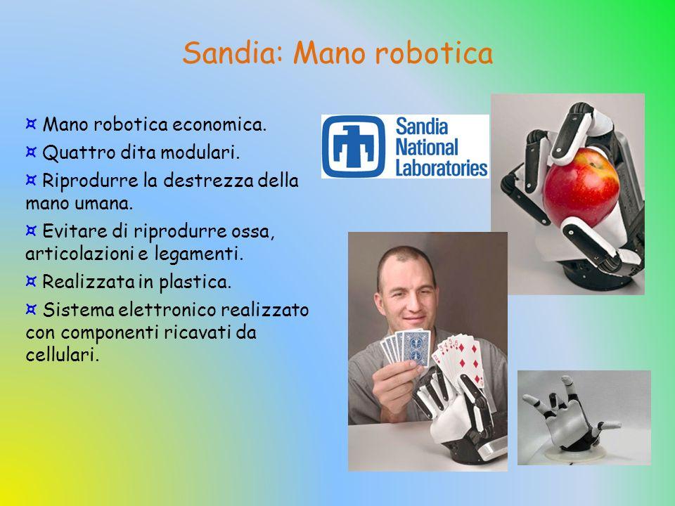 Sandia: Mano robotica ¤ Mano robotica economica. ¤ Quattro dita modulari. ¤ Riprodurre la destrezza della mano umana. ¤ Evitare di riprodurre ossa, ar