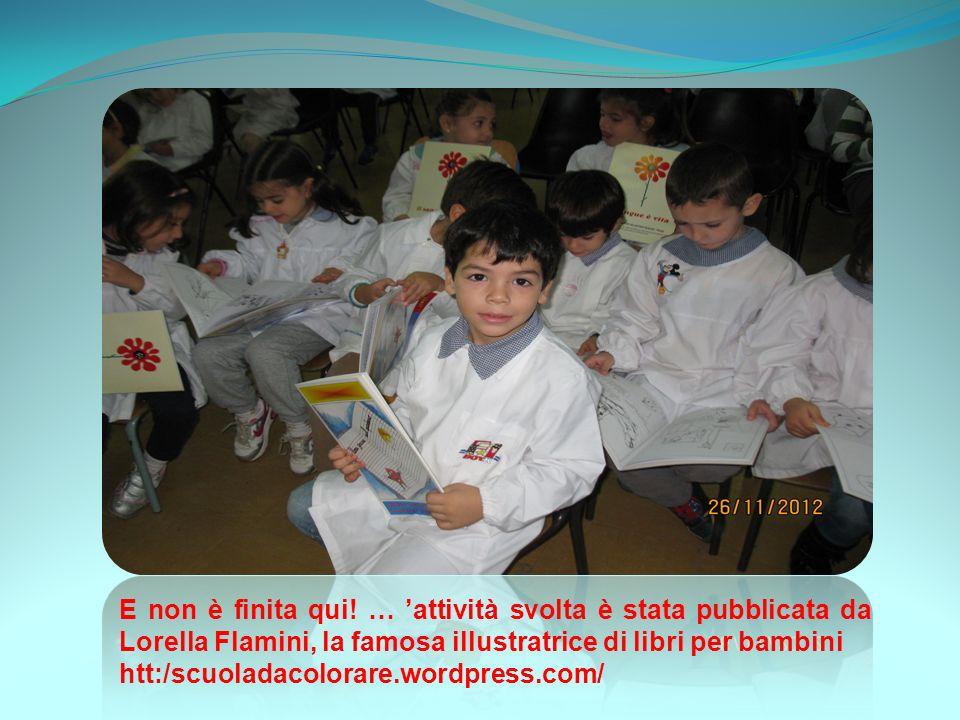 E non è finita qui! … attività svolta è stata pubblicata da Lorella Flamini, la famosa illustratrice di libri per bambini htt:/scuoladacolorare.wordpr