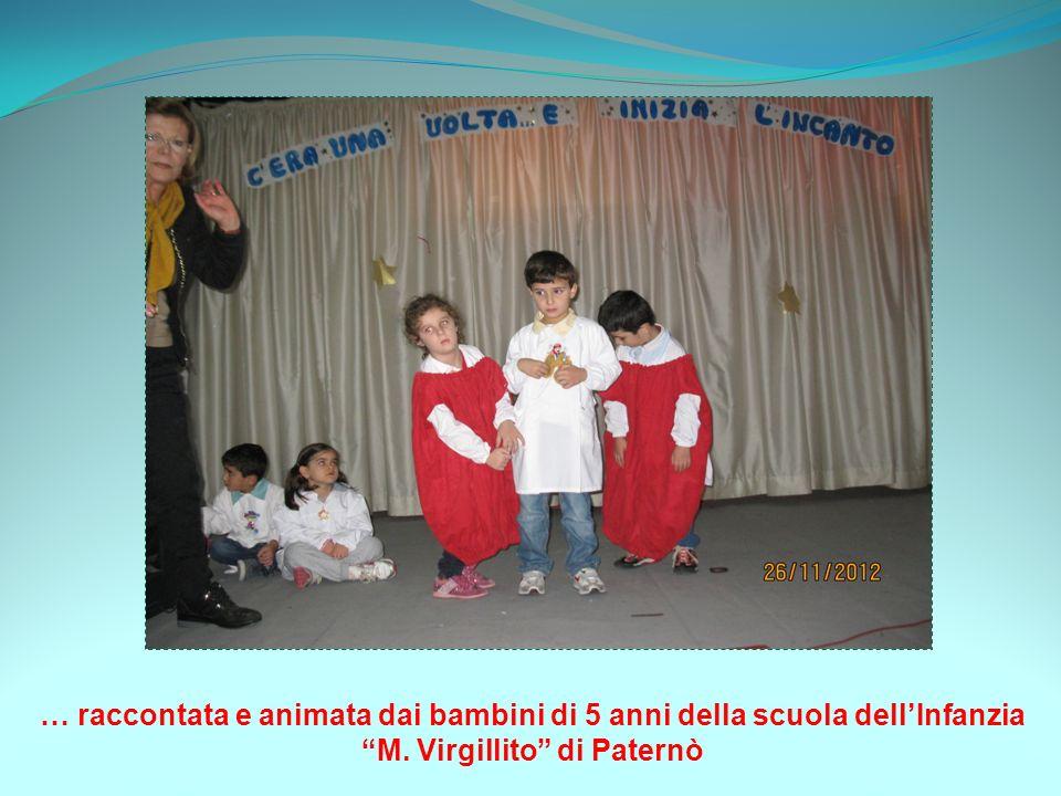 … raccontata e animata dai bambini di 5 anni della scuola dellInfanzia M. Virgillito di Paternò
