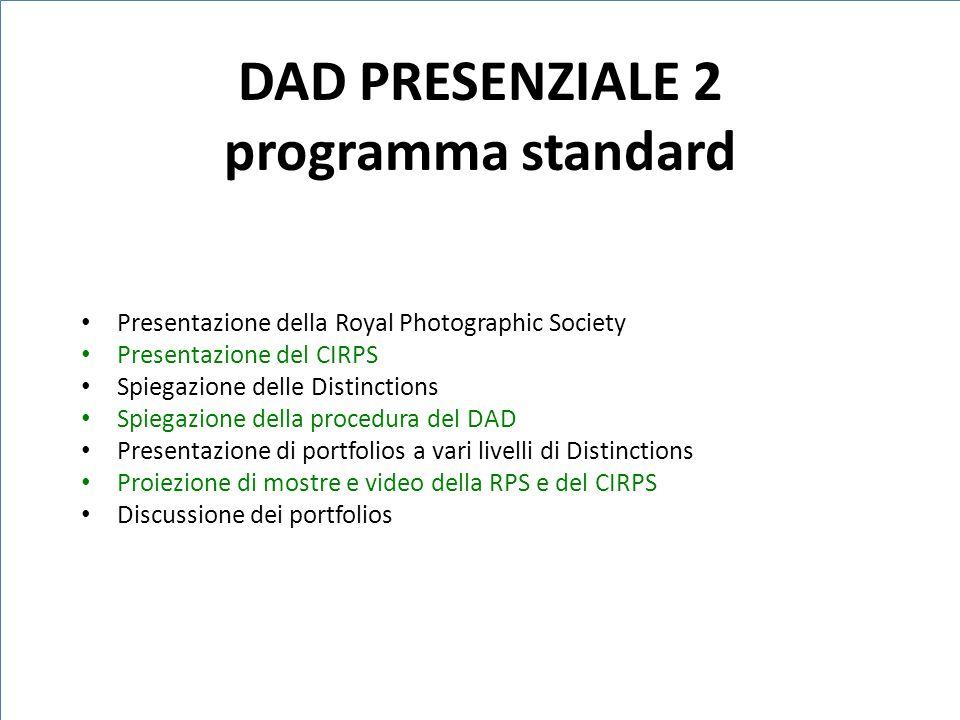 Presentazione della Royal Photographic Society Presentazione del CIRPS Spiegazione delle Distinctions Spiegazione della procedura del DAD Presentazion