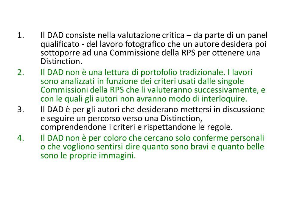 1.Il DAD consiste nella valutazione critica – da parte di un panel qualificato - del lavoro fotografico che un autore desidera poi sottoporre ad una C