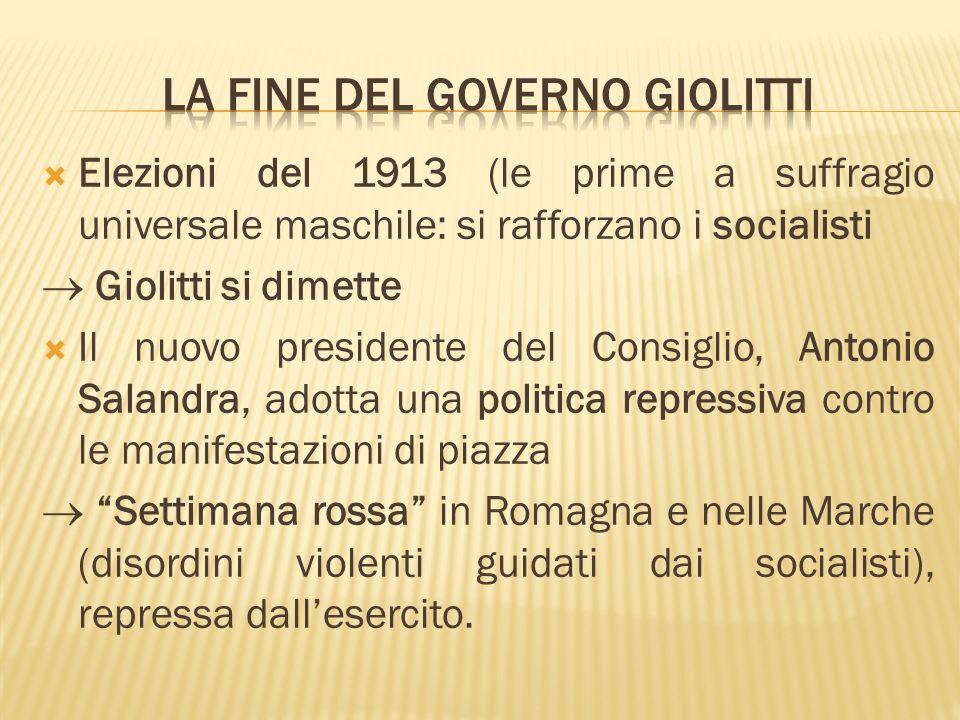 Elezioni del 1913 (le prime a suffragio universale maschile: si rafforzano i socialisti Giolitti si dimette Il nuovo presidente del Consiglio, Antonio
