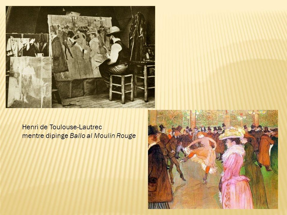 Henri de Toulouse-Lautrec mentre dipinge Ballo al Moulin Rouge