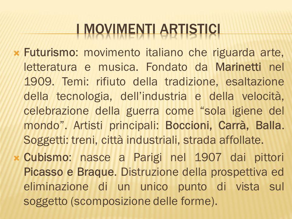 Futurismo: movimento italiano che riguarda arte, letteratura e musica. Fondato da Marinetti nel 1909. Temi: rifiuto della tradizione, esaltazione dell
