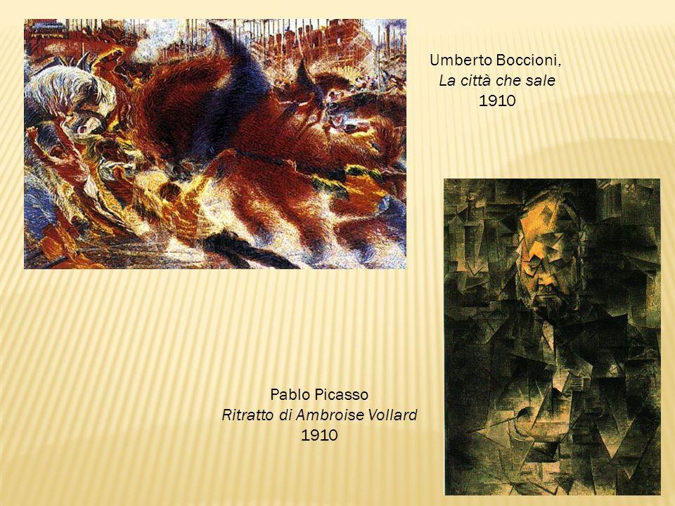 Umberto Boccioni, La città che sale 1910 Pablo Picasso Ritratto di Ambroise Vollard 1910