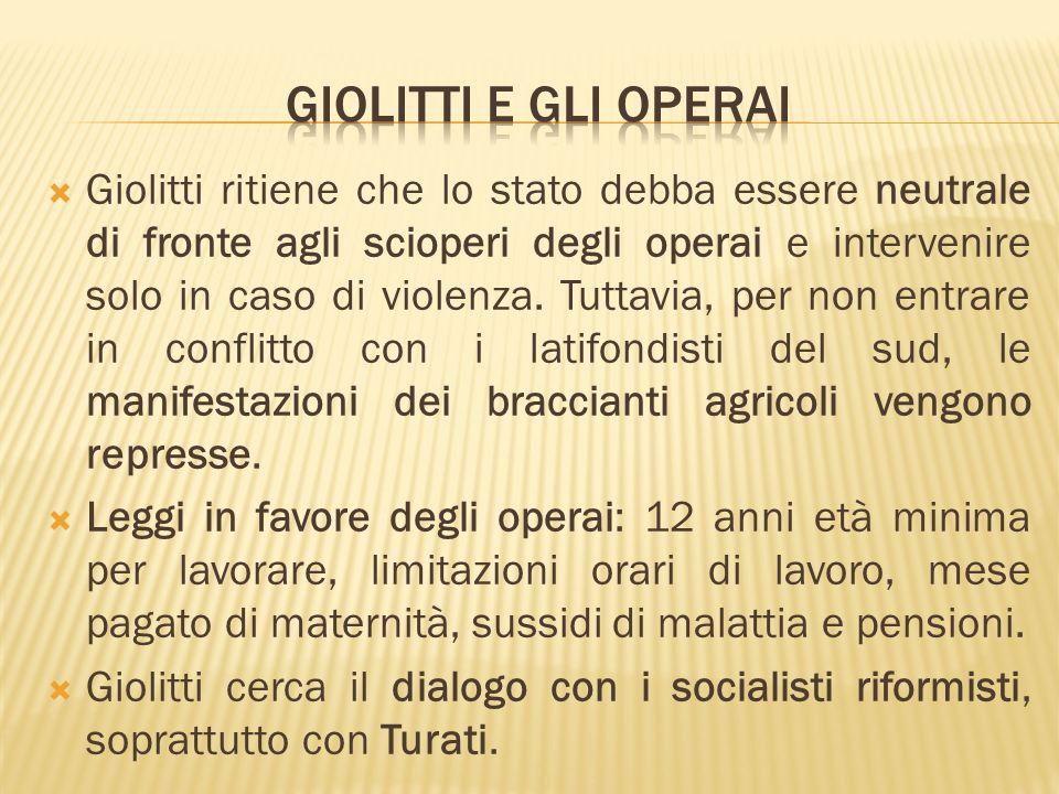 Giolitti ritiene che lo stato debba essere neutrale di fronte agli scioperi degli operai e intervenire solo in caso di violenza.