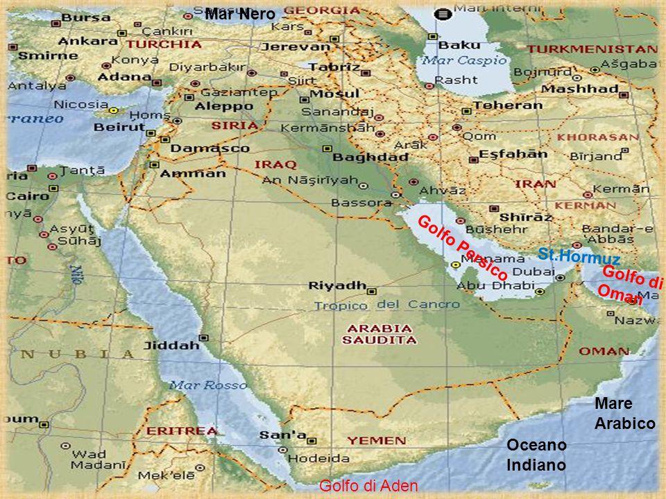 Mare Arabico Oceano Indiano Golfo di Aden Golfo Persico Golfo di Oman Mar Nero St.Hormuz