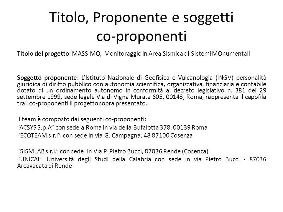 Titolo, Proponente e soggetti co-proponenti Titolo del progetto: MASSIMO, Monitoraggio in Area Sismica di SIstemi MOnumentali Soggetto proponente: LIs