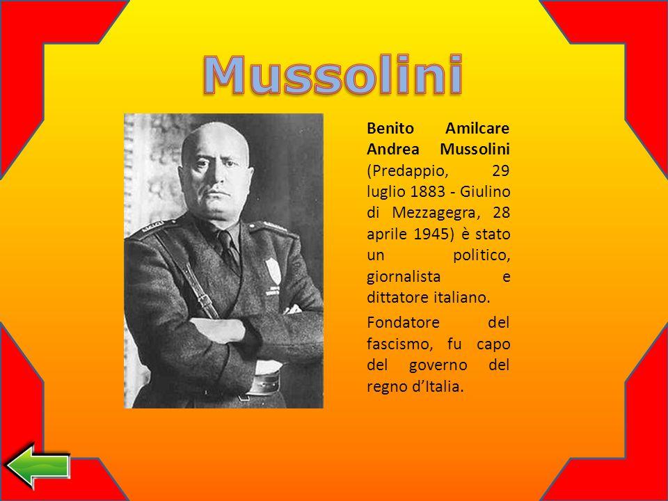 Benito Amilcare Andrea Mussolini (Predappio, 29 luglio 1883 - Giulino di Mezzagegra, 28 aprile 1945) è stato un politico, giornalista e dittatore italiano.