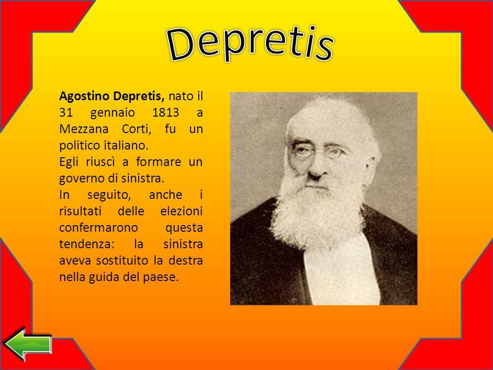Agostino Depretis, nato il 31 gennaio 1813 a Mezzana Corti, fu un politico italiano.