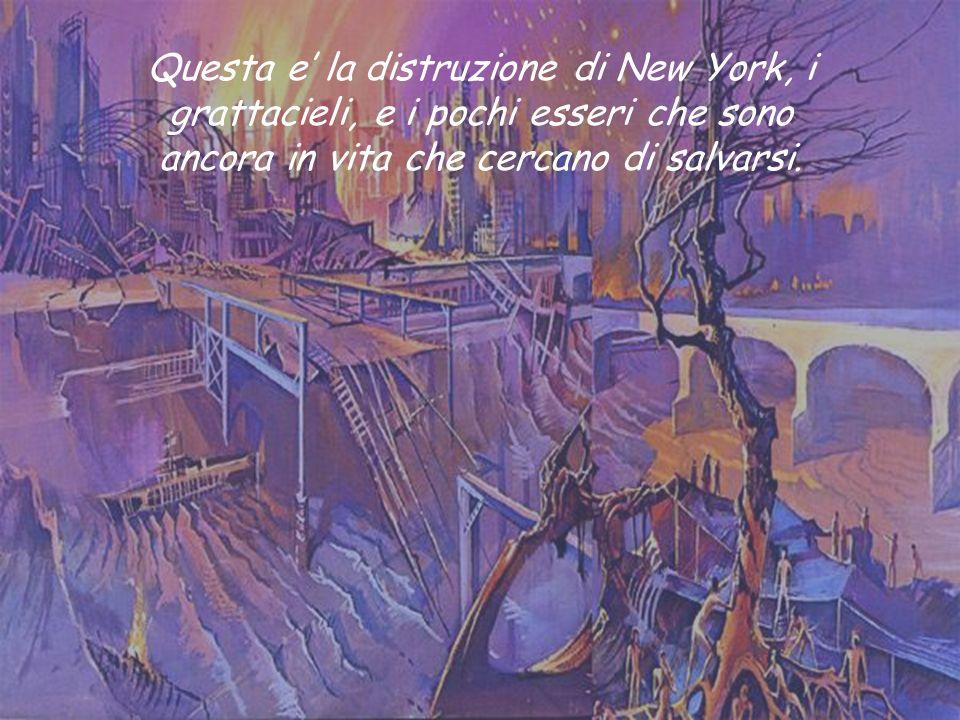 Questa e la distruzione di New York, i grattacieli, e i pochi esseri che sono ancora in vita che cercano di salvarsi.