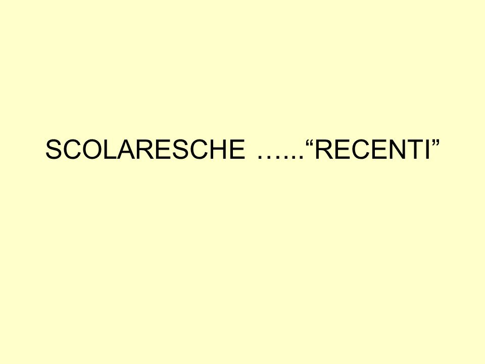 SCOLARESCHE …...RECENTI
