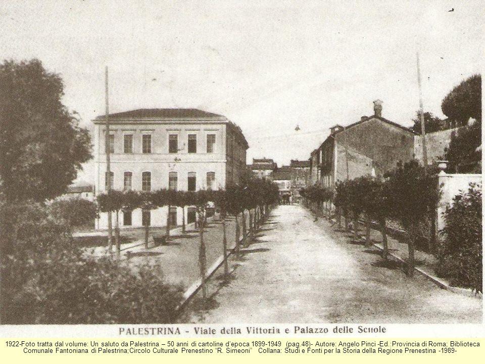1922-Foto tratta dal volume: Un saluto da Palestrina – 50 anni di cartoline depoca 1899-1949 (pag.48)- Autore: Angelo Pinci -Ed.:Provincia di Roma; Bi