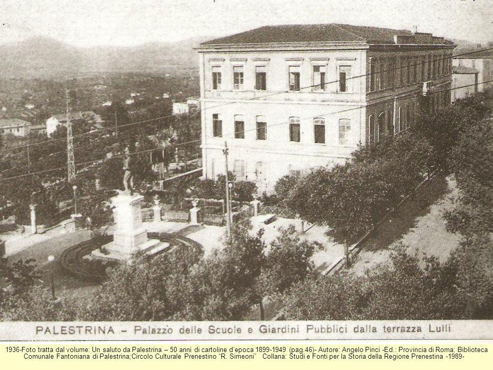 1936-Foto tratta dal volume: Un saluto da Palestrina – 50 anni di cartoline depoca 1899-1949 (pag.46)- Autore: Angelo Pinci -Ed.: Provincia di Roma; B
