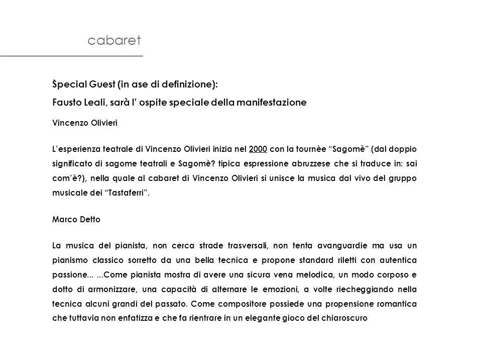 cabaret. Special Guest (in ase di definizione): Fausto Leali, sarà l' ospite speciale della manifestazione Vincenzo Olivieri Lesperienza teatrale di V