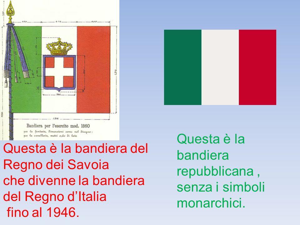 Questa è la bandiera del Regno dei Savoia che divenne la bandiera del Regno dItalia fino al 1946.