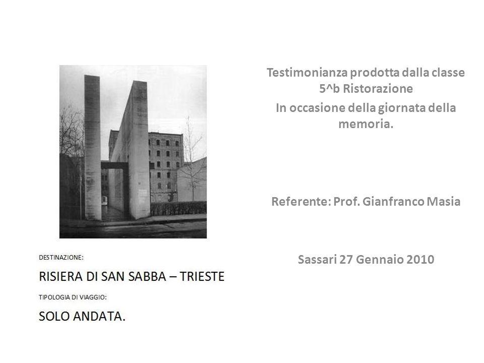 Testimonianza prodotta dalla classe 5^b Ristorazione In occasione della giornata della memoria. Referente: Prof. Gianfranco Masia Sassari 27 Gennaio 2