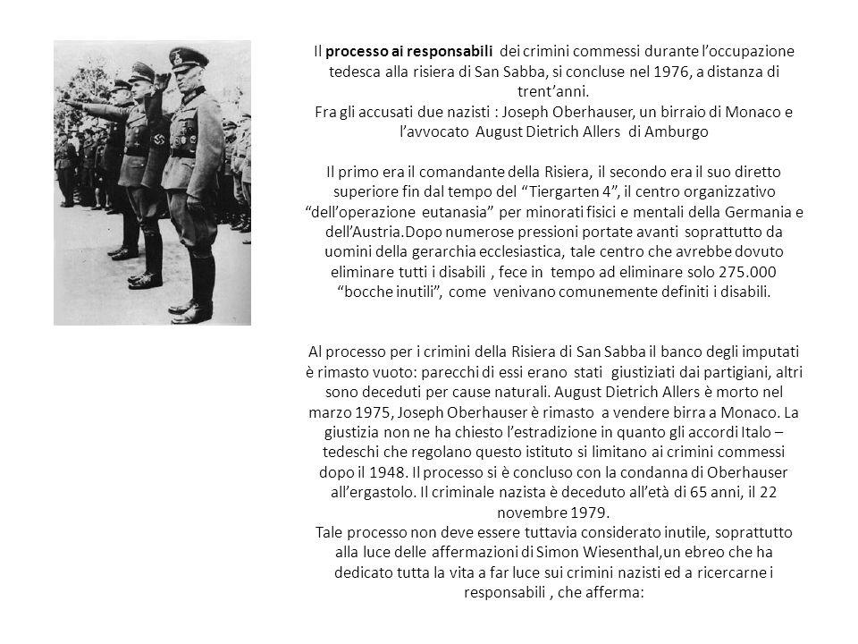 Il processo ai responsabili dei crimini commessi durante loccupazione tedesca alla risiera di San Sabba, si concluse nel 1976, a distanza di trentanni