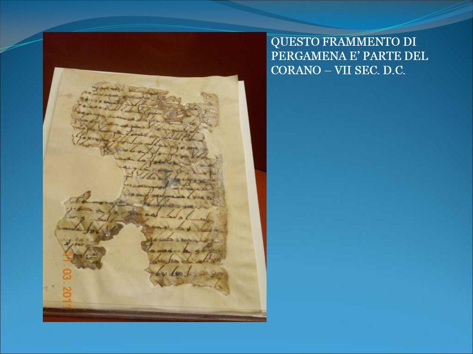 QUESTO FRAMMENTO DI PERGAMENA E PARTE DEL CORANO – VII SEC. D.C.