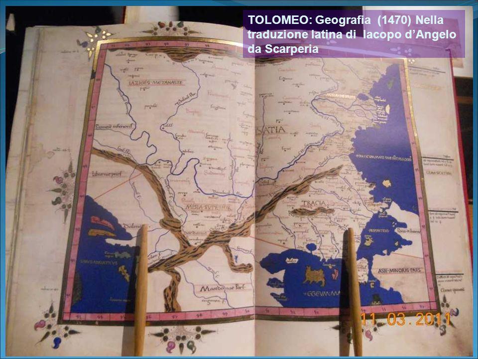 TOLOMEO: Geografia (1470) Nella traduzione latina di Iacopo dAngelo da Scarperia