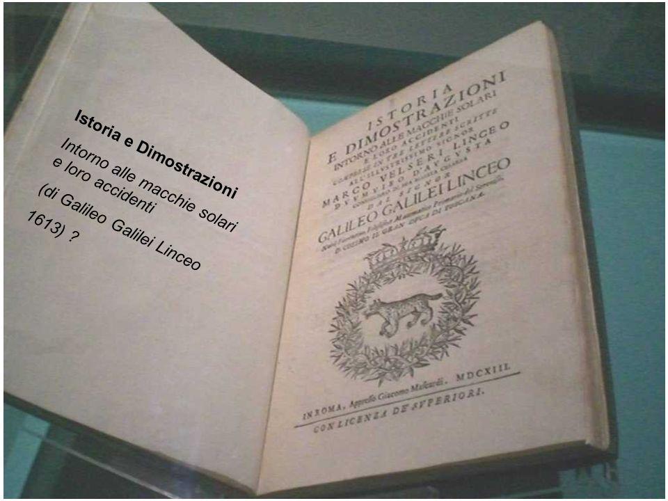 Istoria e Dimostrazioni Intorno alle macchie solari e loro accidenti (di Galileo Galilei Linceo 1613) ?