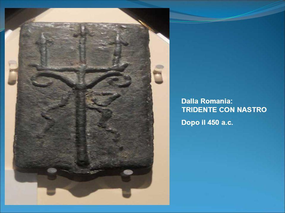 Dalla Romania: TRIDENTE CON NASTRO Dopo il 450 a.c.