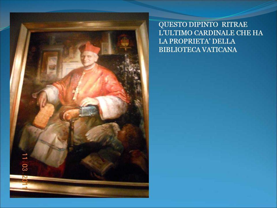 QUESTO DIPINTO RITRAE LULTIMO CARDINALE CHE HA LA PROPRIETA DELLA BIBLIOTECA VATICANA