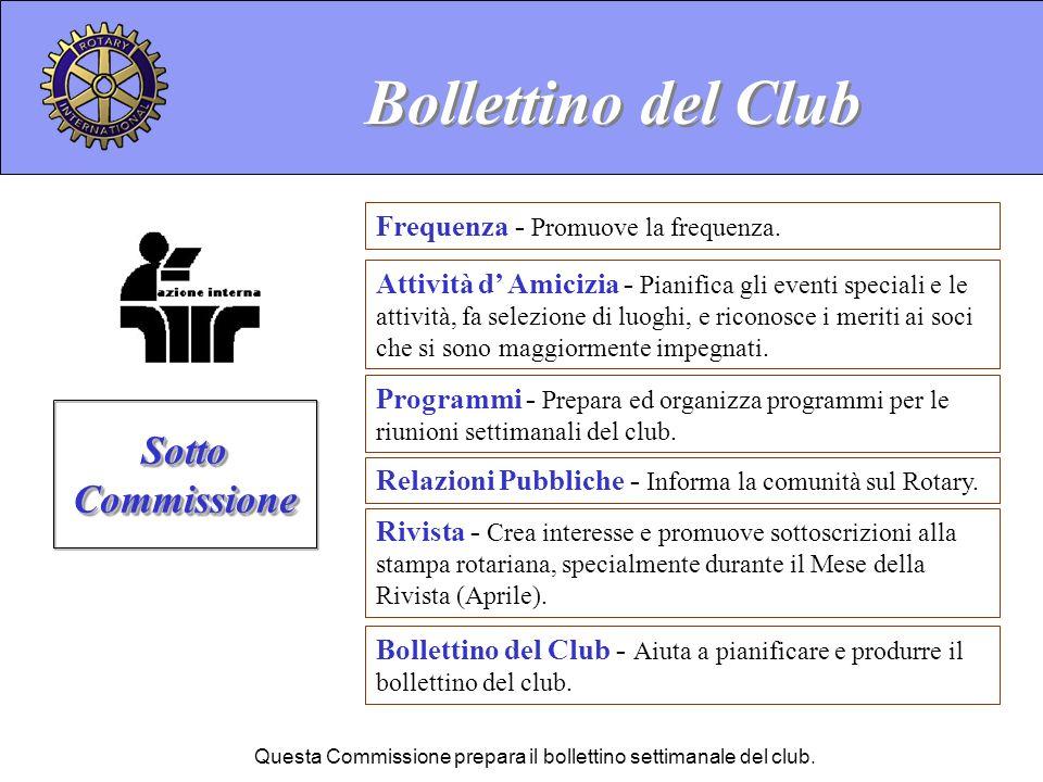 Bollettino del Club - Aiuta a pianificare e produrre il bollettino del club. Bollettino del Club Sotto Commissione Questa Commissione prepara il bolle