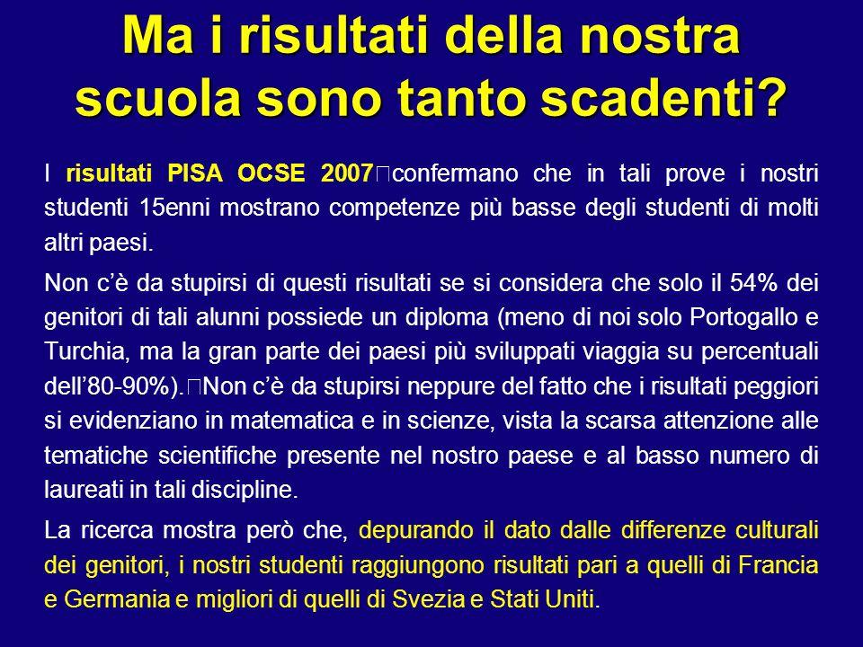 Ma i risultati della nostra scuola sono tanto scadenti? I risultati PISA OCSE 2007 confermano che in tali prove i nostri studenti 15enni mostrano comp