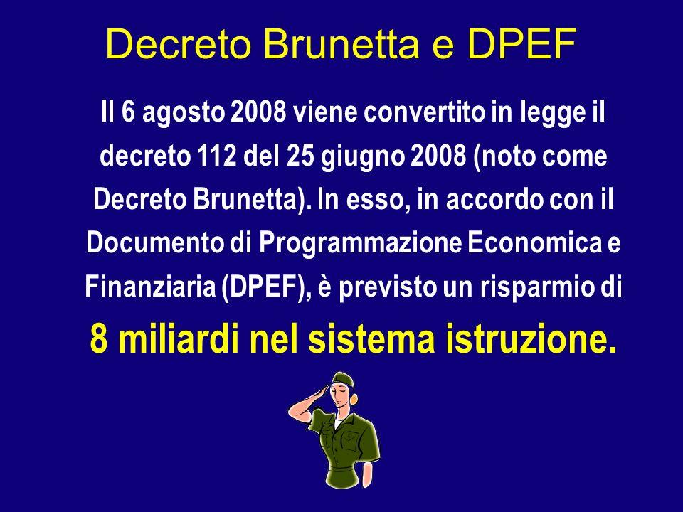 Decreto Brunetta e DPEF Il 6 agosto 2008 viene convertito in legge il decreto 112 del 25 giugno 2008 (noto come Decreto Brunetta). In esso, in accordo