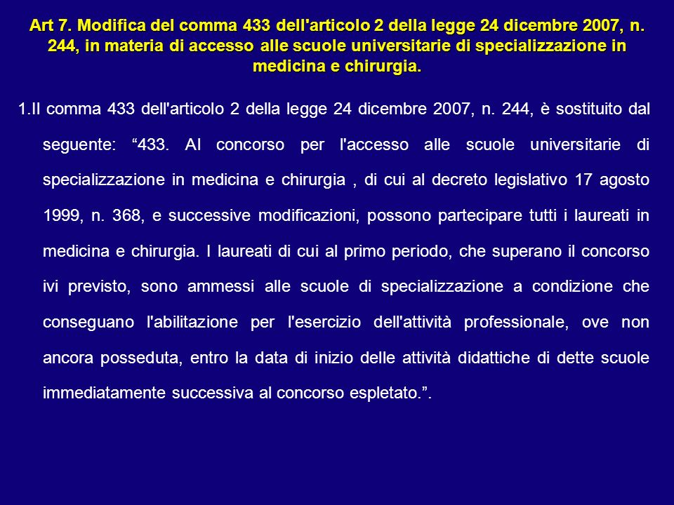 Art 7. Modifica del comma 433 dell'articolo 2 della legge 24 dicembre 2007, n. 244, in materia di accesso alle scuole universitarie di specializzazion