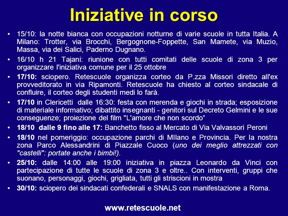 Iniziative in corso 15/10: la notte bianca con occupazioni notturne di varie scuole in tutta Italia. A Milano: Trotter, via Brocchi, Bergognone-Foppet