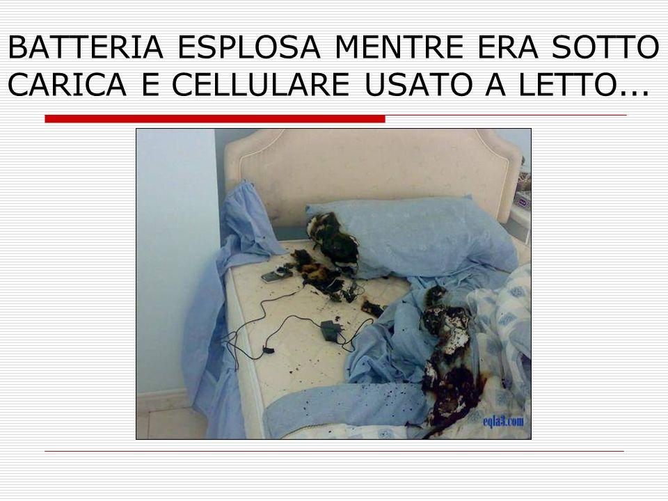 BATTERIA ESPLOSA MENTRE ERA SOTTO CARICA E CELLULARE USATO A LETTO...