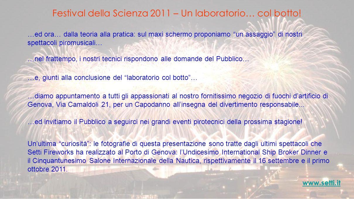 Festival della Scienza 2011 – Un laboratorio… col botto! www.setti.it …ed ora… dalla teoria alla pratica: sul maxi schermo proponiamo un assaggio di n