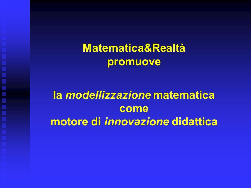 Matematica&Realtà promuove la modellizzazione matematica come motore di innovazione didattica