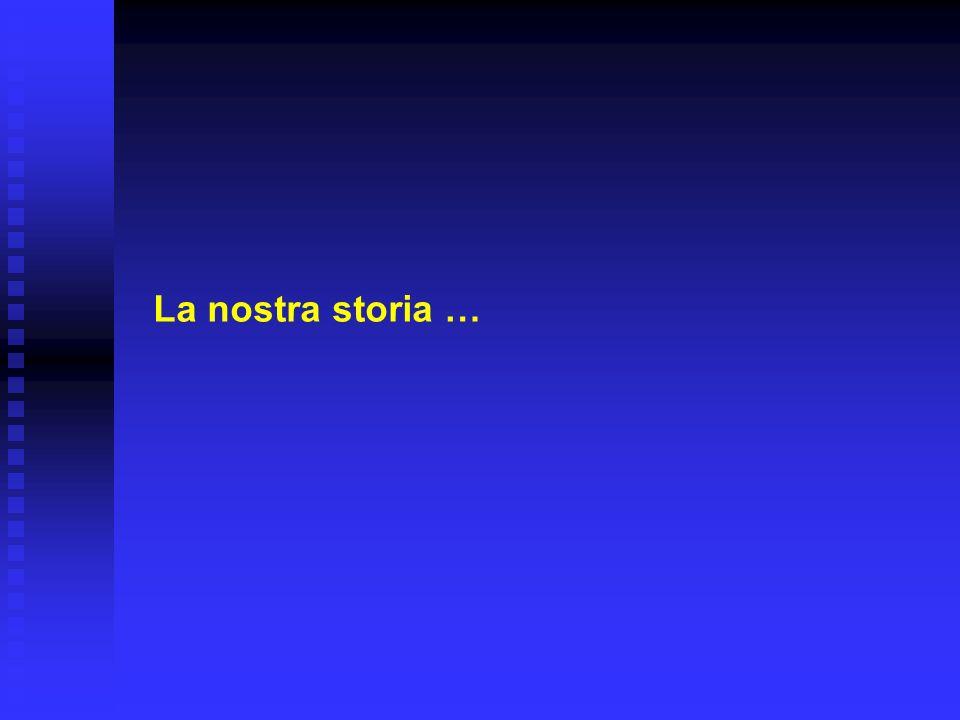 La nostra storia …