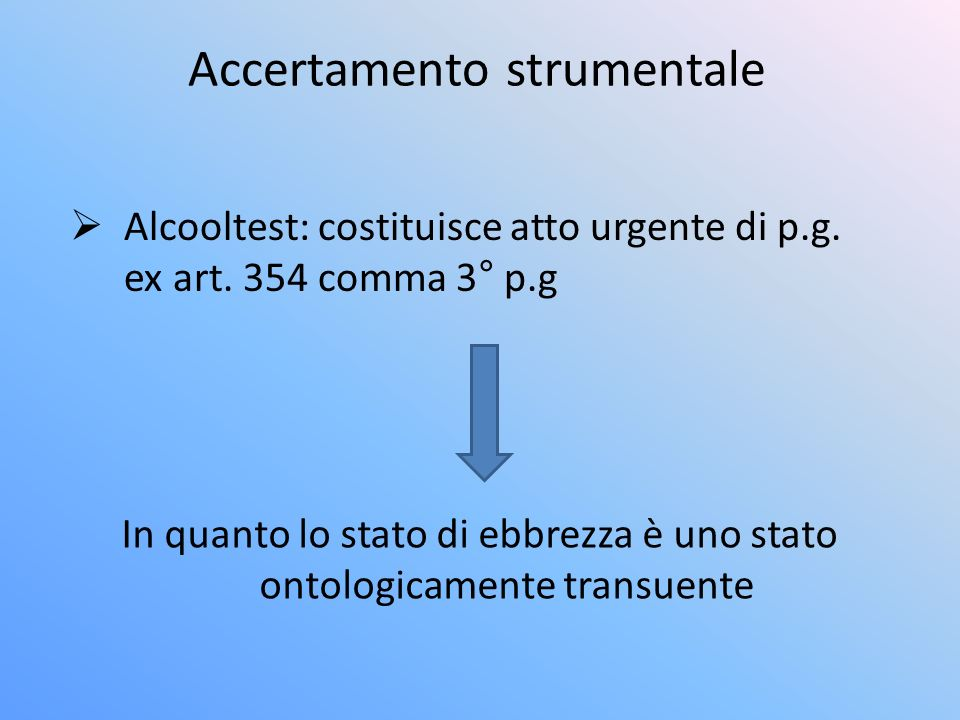 Accertamento strumentale Alcooltest: costituisce atto urgente di p.g.
