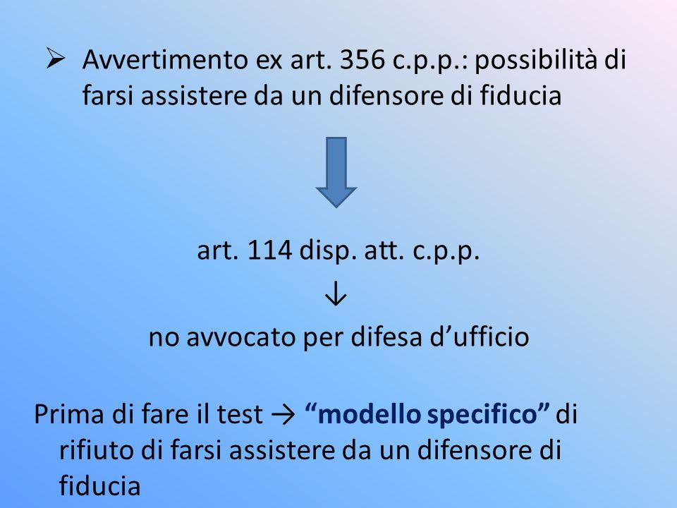 Avvertimento ex art.356 c.p.p.: possibilità di farsi assistere da un difensore di fiducia art.