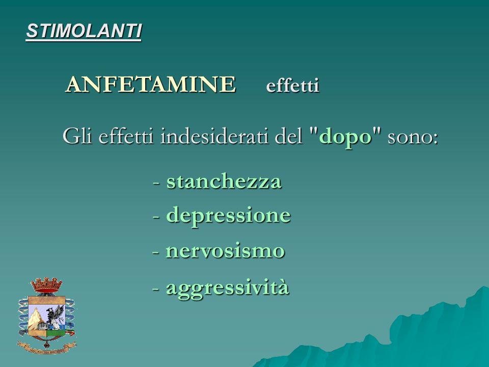 - nervosismo - aggressività - depressione - stanchezza Gli effetti indesiderati del