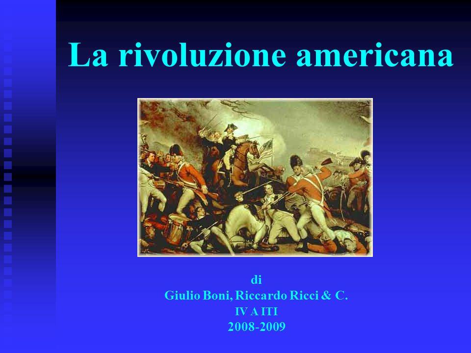 La rivoluzione americana di Giulio Boni, Riccardo Ricci & C. IV A ITI 2008-2009