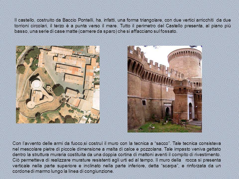 Il castello, costruito da Baccio Pontelli, ha, infatti, una forma triangolare, con due vertici arricchiti da due torrioni circolari, il terzo è a punta verso il mare.