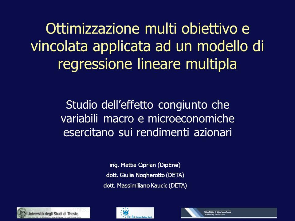 Ottimizzazione multi obiettivo e vincolata applicata ad un modello di regressione lineare multipla Studio delleffetto congiunto che variabili macro e
