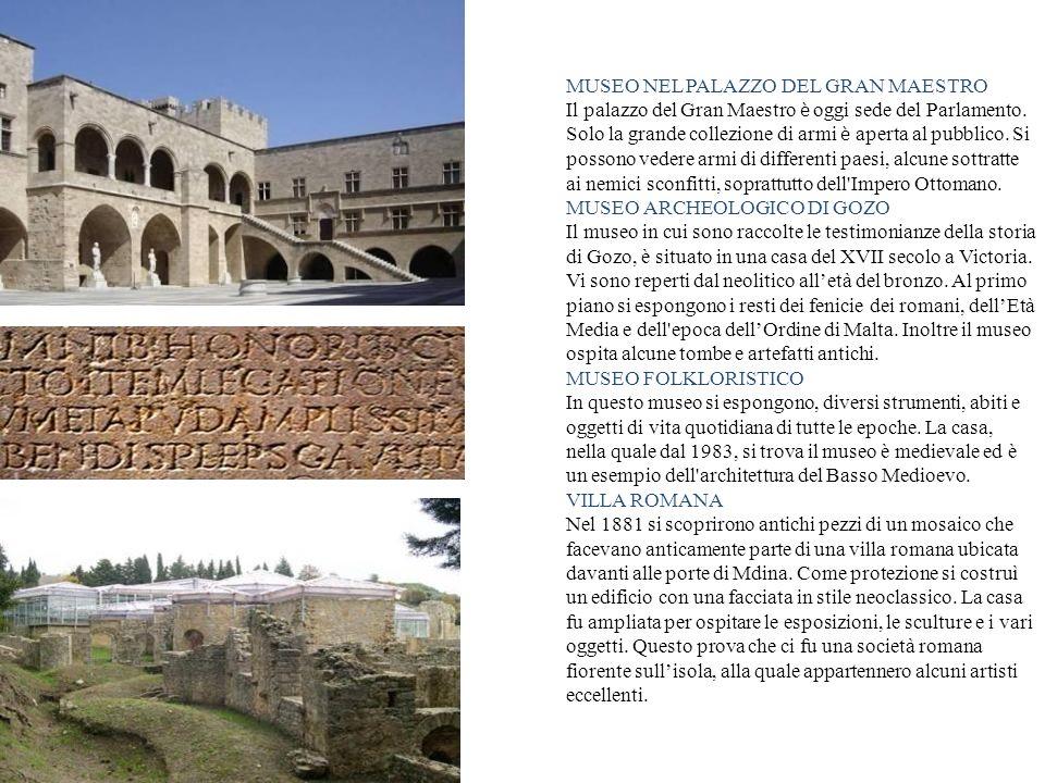 MUSEO NEL PALAZZO DEL GRAN MAESTRO Il palazzo del Gran Maestro è oggi sede del Parlamento. Solo la grande collezione di armi è aperta al pubblico. Si
