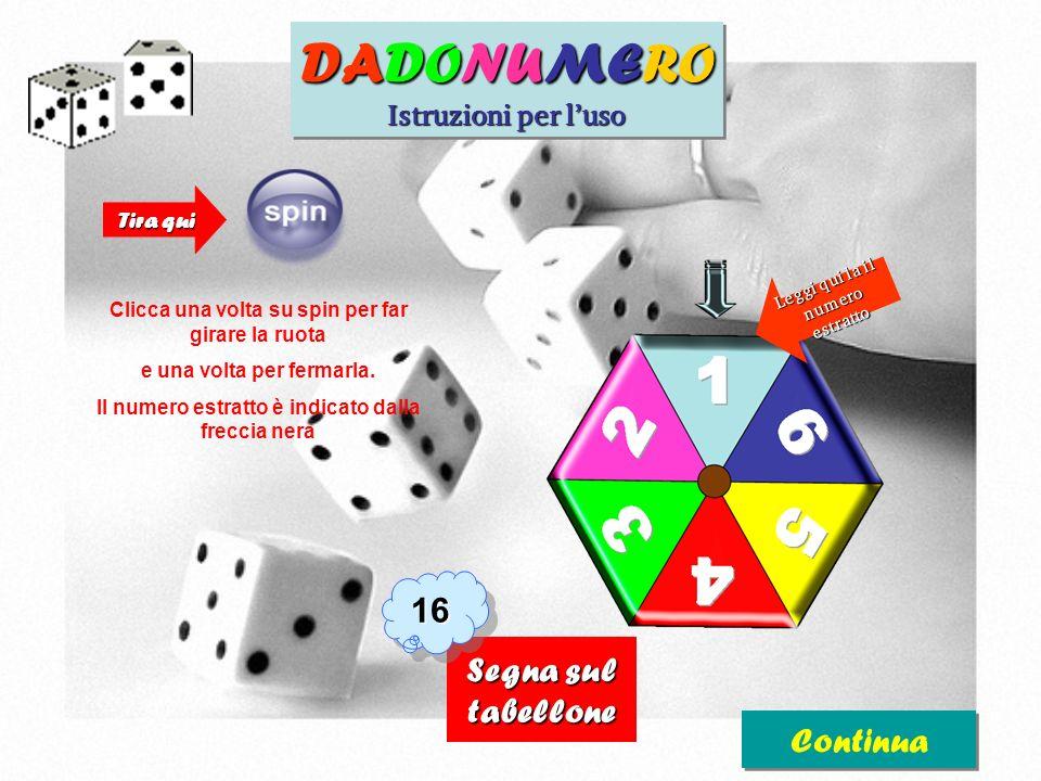 Ogni giocatore tira il dadonumero che è questo: e segna sul tabellone la casella raggiunta; cliccando sul numero, va alla domanda relativa; Tira il da
