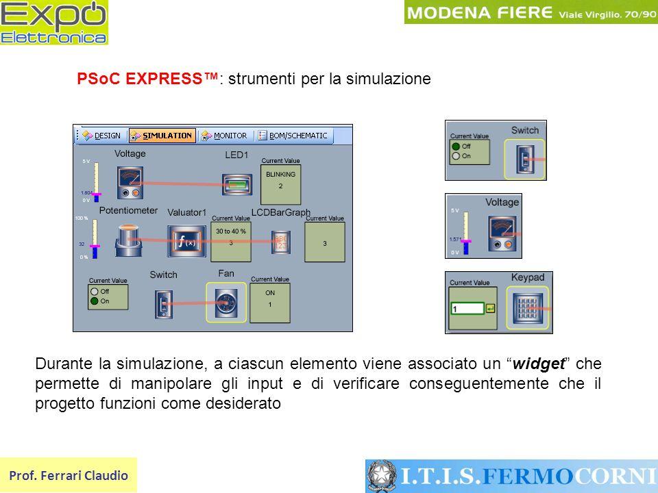 Prof. Ferrari Claudio Durante la simulazione, a ciascun elemento viene associato un widget che permette di manipolare gli input e di verificare conseg